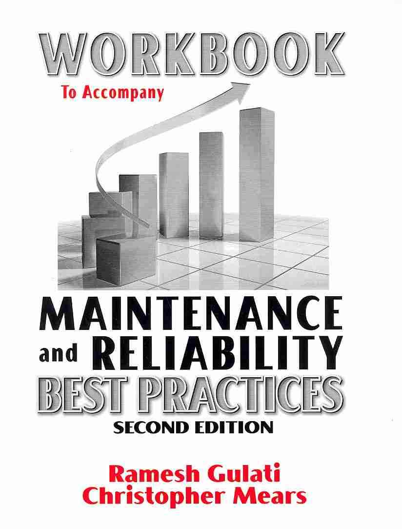 Maintenance Best Practices Student Workbook By Gulati, Ramesh