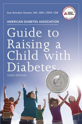 American Diabetes Association Guide to Raising a Child With Diabetes By Roemer, Jean Betschart